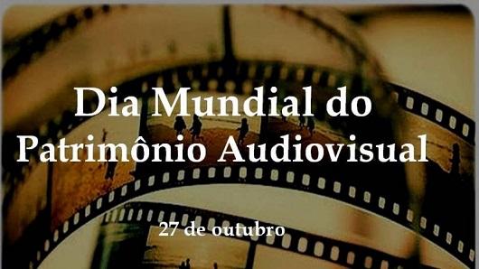 Dia Mundial do Património Audiovisual